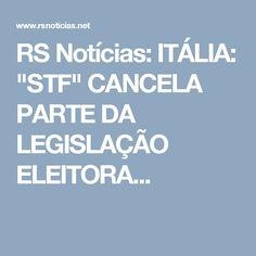 """RS Notícias: ITÁLIA: """"STF"""" CANCELA PARTE DA LEGISLAÇÃO ELEITORA..."""
