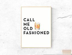 Call Me Old Fashioned Printable, Bar Party Print, Alcohol Gifts, Kitchen Wall Art, Cocktail Party Art, Typography Quote Prints, Home Decor