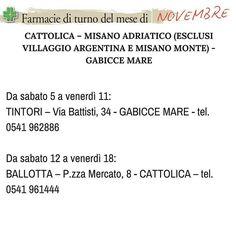 Turni della Farmacia - Novembre CATTOLICA – MISANO ADRIATICO (ESCLUSI VILLAGGIO ARGENTINA E MISANO MONTE) - GABICCE MARE Da sabato 5 a venerdì 11: TINTORI – Via Battisti, 34 - GABICCE MARE - tel. 0541 962886 Da sabato 12 a venerdì 18: BALLOTTA – P.zza Mercato, 8 - CATTOLICA – tel. 0541 961444  #abirò #magazine #abitareromagna #rivieraromagnola #farmacia #turnifarmacia #farmaciaaperta leggi qui http://www.xn--abir-oqa.com/novembre2016/ pag. 17