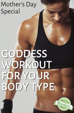 Mother's Day Special – Goddess Workout For Your Body Type