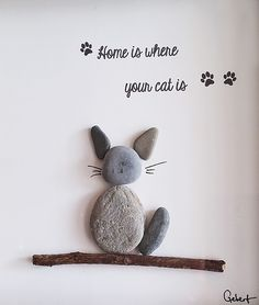Pebble Art - Home Is Where Your Cat Is ~ by HiraethCraftsWales on Etsy ~ Pussy Cat Pebbles, Doggies and More from Hiraeth Crafts Wales ~ https://www.etsy.com/uk/shop/HiraethCraftsWales