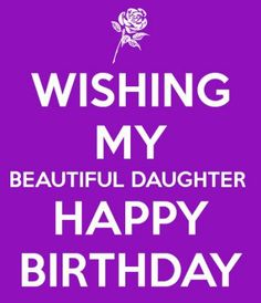 ... Happy birthday daughter quotes