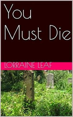 You Must Die (Detective Cole Pitt Series Book 1) - Kindle edition by Lorraine Leaf. Mystery, Thriller & Suspense Kindle eBooks @ Amazon.com.