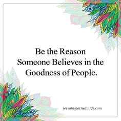 Lessons Learned in Life | Goodness of people.
