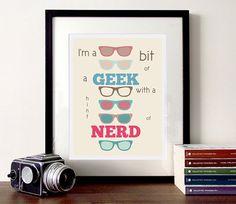 I'm a bit of a geek with a hint of nerd