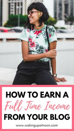 How to make money blogging and earn a full time income from your blog   Learn the tips and tricks for blogging success and how to make money with affiliate marketing as a new blogger and explode your blog traffic with these blogging tips