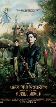 Directed by Tim Burton.  With Eva Green, Samuel L. Jackson, Kim Dickens, Asa Butterfield. When Jacob discovers clues to a mystery that spans different worlds and times, he finds Miss Peregrine's Home for Peculiar Children. But the mystery and danger deepen as he gets to know the residents and learns about their special powers.