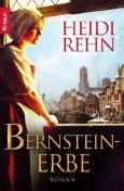 """Nominiert für den LovelyBooks Leserpreis in der Kategorie """"Historische Romane"""": Bernsteinerbe von Heidi Rehn"""