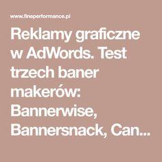 Reklamy graficzne w AdWords. Test trzech baner makerów: Bannerwise, Bannersnack, Canva.   Fine Performance