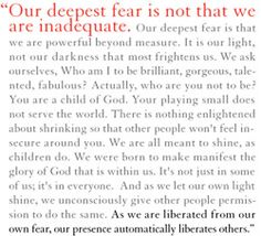 I have this on my desk and read it every day in hopes that one day I will be free of fear. @