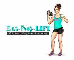 Eat, pray, lift
