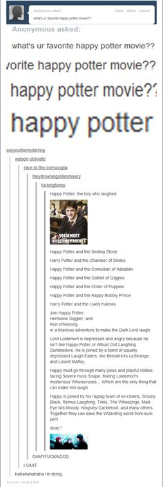 Happy Potter and the Goblet of Giggles or Happy Potter and the Order of Puppies, they were both so good!