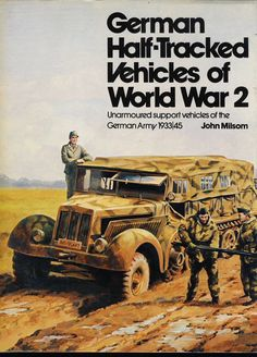 German Half-Tracked Vehicles of World War 2 Unarmoured support vehicles 1933-45 Hardback Book by John Milsom (published 1975) in VGC  with Dustjacket ref126  This vintage book has been read and is in very good condition. Please see image for full details. Feel free to ask questions. Thank you for your interest.  Condition Report  Please see full description and photo for condition report.   #VGC