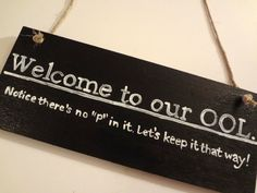 Pool Sign by CraftsGaLaura on Etsy, $17.00... so funny!