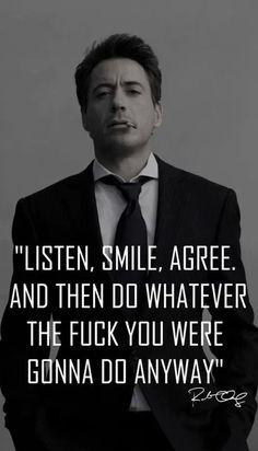 Robert Downey Jr. quote. He's perfect