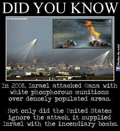 Israel attacked Gaza with white phosphorous munitions.......
