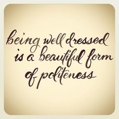 Being well dressed is a beautiful form of politeness #fashion #quote #miinto