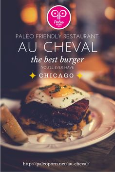 Paleo Friendly Restaurant: Au Cheval (Chicago) - The Best Damn Burger You'll Ever Have