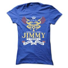 its a JIMMY Thing You Wouldnt Understand ! - T Shirt, Hoodie, Hoodies, Year,Name, Birthday