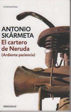 EL LIBRO DEL DÍA    El cartero de Neruda, de Antonio Skármeta.  http://www.quelibroleo.com/el-cartero-de-neruda-ardiente-paciencia 22-11-2012