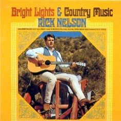"Ricky Nelson ""Bright Lights And Country Music"" 1966"