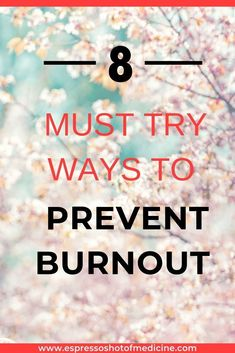 Find out how to live your happiest and best life with these 8 Must Try Ways to Prevent Burnout! Learn how to deal with stress so that you can embrace all that life has to offer! Live the life you deserve with health advice from trusted MD - Dr. Sonja Adzo