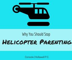 Are you a #HelicopterParent ? Do you know someone who is? Read this: http://www.consoleandhollawell.com/law-blog/harmful-helicopter-parenting/#utm_sguid=142440,4d110298-c284-ad6e-cec7-73380af3461d