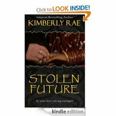 Stolen Future - Kimberly Rae  On Amazon for 99 cents today and tomorrow - 7/30 and 31