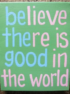 """""""Believe There Is Good"""" inspirational canvas wall art"""