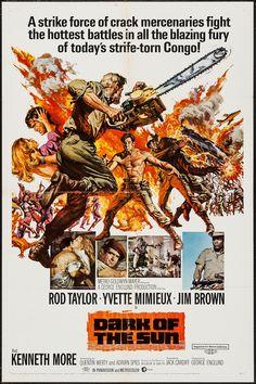 "Dark of the Sun (1968) ""The Mercenaries"" (original title) Stars: Rod Taylor, Yvette Mimieux, Peter Carsten, Jim Brown, Kenneth More, André Morell, Calvin Lockhart ~ Director: Jack Cardiff"