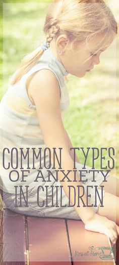 Stress and anxiety is not just limited to adults. Here's how to recognize common types of anxiety in children.