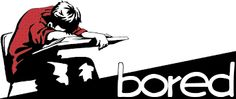 Image result for bored