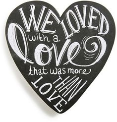 PRIMITIVES BY KATHY 'We Loved With a Love That Was More Than Love' Wood Sign