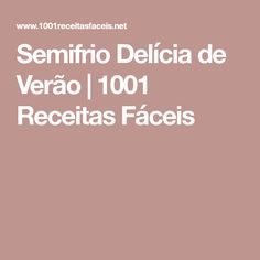 Semifrio Delícia de Verão   1001 Receitas Fáceis