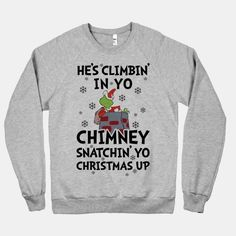 """He's Climbin' in yo chimney..."""