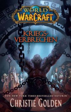 Christie Golden - World of Warcraft: Kriegsverbrechen  5/5 Sterne