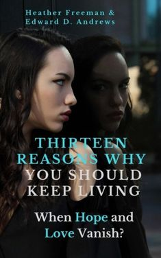 THIRTEEN REASONS WHY  YOU SHOULD  KEEP LIVING: When Hope ... https://www.amazon.com/dp/1945757477/ref=cm_sw_r_pi_dp_U_x_GaNUAbQZPT268