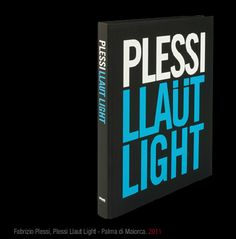 Atlas of selected images from all the artistic production by Fabrizio Plessi: Plessi Catalogue Llaüt Light Display edited by Grafiche Peruzzo