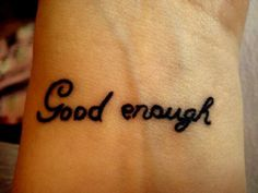 Good enough. #tatoo #lettering_tattoo #typo #wrist #good