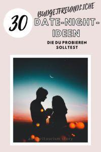 30 BUDGETFREUNDLICHE DATE-NIGHT-IDEEN, DIE DU AUSPROBIEREN SOLLTEST - KlaraMaria-Haug Budget, Freundlich, Relationships, Engagement, Love, Ideas, Budgeting