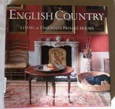 English Country - Living in England's Private Houses