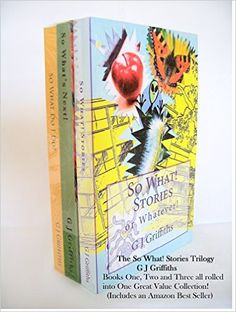 The So What! Stories Trilogy: A Three Books Blockbuster - Kindle edition by G J Griffiths. Literature & Fiction Kindle eBooks @ Amazon.com.