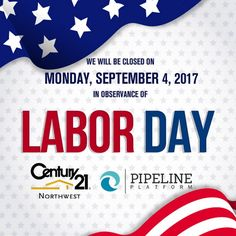 #LaborDay is to pay a tribute to all the people who work every day. All work is very important, so Century 21 Northwest Realty & Pipeline Platform wish all a Happy Great Labor Day...