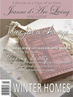 Jeanne d'Arc Living - Issue #1, January 2017 – Rose Mille Vintage Country, Country Chic, Vintage Decor, French Country, Jeanne D'arc Living, Living Magazine, Wonderful Recipe, Breath Of Fresh Air, Eclectic Design