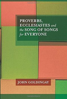 Proverbs Ecclesiastes And The Song Of Songs For Everyone (for Everyone Series: Old Testament)