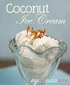 Home made coconut ice cream at saynotsweetanne.com