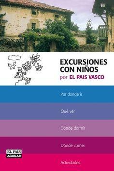 Excursiones con niños por el País Vasco / [textos y fotografías, Juanjo Alonso]
