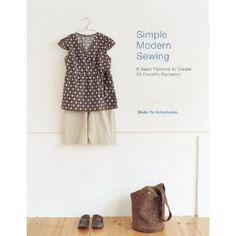 Simple Modern Sewing: 8 Basic Patterns to Create 25 Favorite Garments - Shufu-to-Seikatsusha