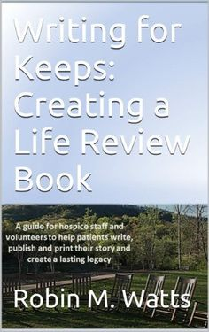 Writing for Keeps: Creating a Life Review Book (The 4 Hour Book) by Robin M. Watts, http://www.amazon.com/dp/B00DSCDM8Y/ref=cm_sw_r_pi_dp_Uzndsb08HXMSJ