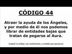 Codigos Sagrados 44: Atraer la ayuda de los Ángeles para librarnos de entidades oscuras - YouTube